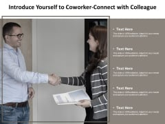 introduce yourself to coworker-connect with colleague ppt powerpoint presentation summary slide