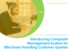 Introducing Complaint Management System For Effectively Handling Customer Queries Ppt PowerPoint Presentation Complete Deck With Slides