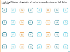 Introducing HR Strategy In Organization To Transform Employee Experience And Work Culture Icons Slide Introduction PDF