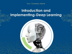 Introduction And Implementing Deep Learning Ppt PowerPoint Presentation Complete Deck With Slides