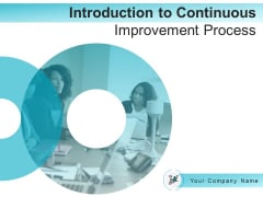 Introduction To Continuous Improvement Process Ppt PowerPoint Presentation Complete Deck With Slides