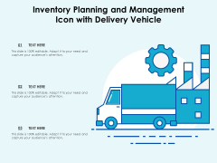Inventory Planning And Management Icon With Delivery Vehicle Ppt PowerPoint Presentation Outline Vector PDF