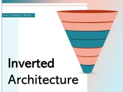 Inverted Architecture Customers Team Leaders Leadership Ppt PowerPoint Presentation Complete Deck