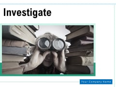 Investigate Manufacturing Magnify Glass Ppt PowerPoint Presentation Complete Deck