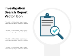 Investigation Search Report Vector Icon Ppt PowerPoint Presentation Layouts Graphics