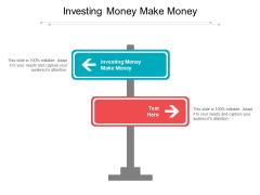 Investing Money Make Money Ppt PowerPoint Presentation Infographics Design Templates Cpb Pdf