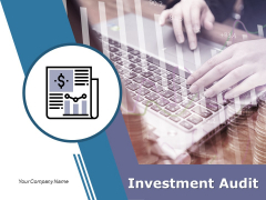Investment Audit Ppt PowerPoint Presentation Complete Deck With Slides
