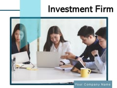 Investment Firm Investment Business Ppt PowerPoint Presentation Complete Deck