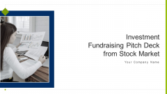 Investment Fundraising Pitch Deck From Stock Market Ppt PowerPoint Presentation Complete Deck With Slides