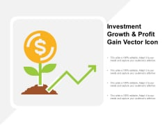 Investment Growth And Profit Gain Vector Icon Ppt PowerPoint Presentation Icon Summary
