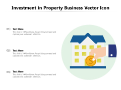 Investment In Property Business Vector Icon Ppt PowerPoint Presentation Show Influencers PDF