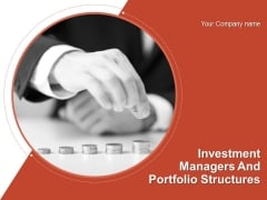 Investment Managers And Portfolio Structures Ppt PowerPoint Presentation Complete Deck With Slides