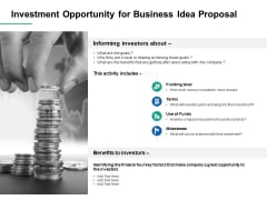 Investment Opportunity For Business Idea Proposal Ppt PowerPoint Presentation Inspiration Templates