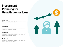 Investment Planning For Growth Vector Icon Ppt PowerPoint Presentation Gallery Tips