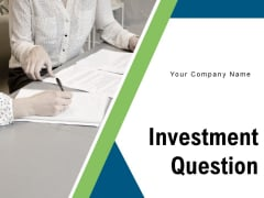 Investment Question Strategy Goals Ppt PowerPoint Presentation Complete Deck