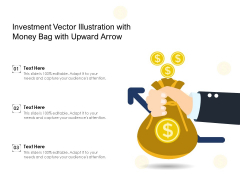 Investment Vector Illustration With Money Bag With Upward Arrow Ppt PowerPoint Presentation File Slide PDF