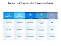 Investor List Template With Engagement Action Ppt PowerPoint Presentation Gallery Good PDF