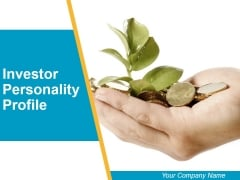 Investor Personality Profile Ppt PowerPoint Presentation Complete Deck With Slides