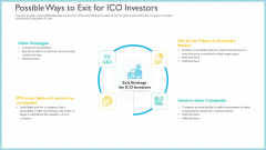 Investor Pitch Deck To Generate Capital From Initial Currency Offering Possible Ways To Exit For ICO Investors Inspiration PDF