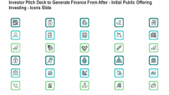 Investor Pitch Deck To Generate Finance From After Initial Public Offering Investing Icons Slide Portrait PDF