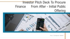 Investor Pitch Deck To Procure Finance From After Initial Public Offering Ppt PowerPoint Presentation Complete With Slides