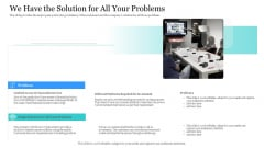 Investor Pitch Ppt Raise Finances Crypto Initial Public Offering We Have The Solution For All Your Problems Infographics PDF