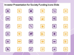 Investor Presentation For Society Funding Icons Slide Ppt PowerPoint Presentation Icon Clipart PDF