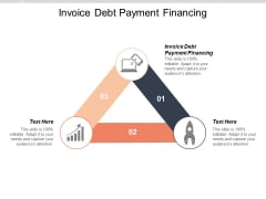Invoice Debt Payment Financing Ppt PowerPoint Presentation Show Sample Cpb