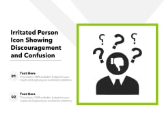 Irritated Person Icon Showing Discouragement And Confusion Ppt PowerPoint Presentation Model Design Inspiration PDF
