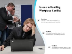 Issues In Handling Workplace Conflict Ppt PowerPoint Presentation Gallery Clipart PDF