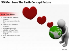 Images Of Business People 3d Men Love The Earth Concept Future PowerPoint Slides