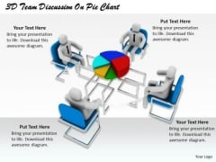 Innovative Marketing Concepts 3d Team Discussion Pie Chart Basic Business