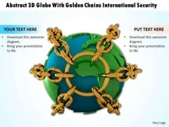 Internet Business Strategy Abstract 3d Globe With Golden Chains International Security Photos