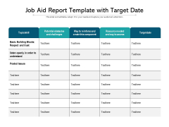 Job Aid Report Template With Target Date Ppt PowerPoint Presentation File Inspiration PDF
