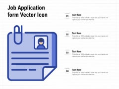 Job Application Form Vector Icon Ppt PowerPoint Presentation Summary Model