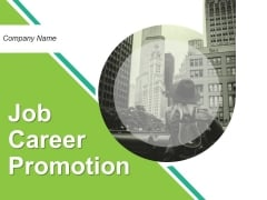 Job Career Promotion Ppt PowerPoint Presentation Complete Deck With Slides