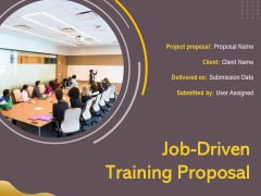 Job Driven Training Proposal Ppt PowerPoint Presentation Complete Deck With Slides