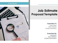 Job Estimate Proposal Template Ppt PowerPoint Presentation Complete Deck With Slides
