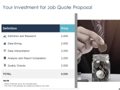 Job Estimate Your Investment For Job Quote Proposal Ppt Slides Visuals PDF