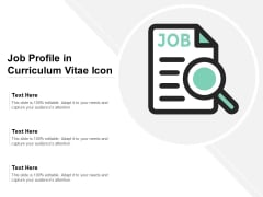 Job Profile In Curriculum Vitae Icon Ppt PowerPoint Presentation Professional Microsoft