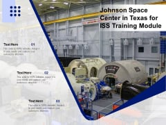 Johnson Space Center In Texas For ISS Training Module Ppt PowerPoint Presentation Outline Slides PDF