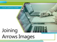 Joining Arrows Images Roadmap Success Connected Ppt PowerPoint Presentation Complete Deck