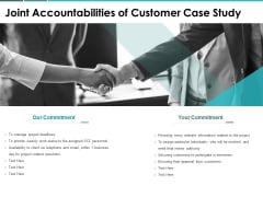 Joint Accountabilities Of Customer Case Study Ppt PowerPoint Presentation Portfolio Gallery