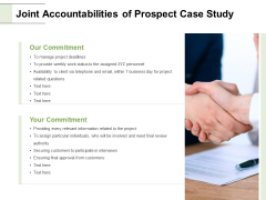 Joint Accountabilities Of Prospect Case Study Ppt PowerPoint Presentation Inspiration Slide Download