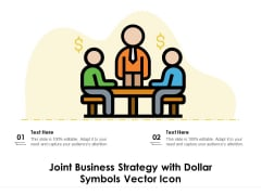 Joint Business Strategy With Dollar Symbols Vector Icon Ppt PowerPoint Presentation Gallery Example PDF