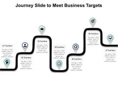 Journey Slide To Meet Business Targets Ppt PowerPoint Presentation Gallery Show PDF
