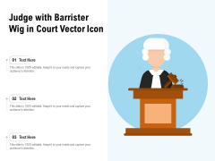 Judge With Barrister Wig In Court Vector Icon Ppt PowerPoint Presentation Gallery Deck PDF
