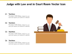 Judge With Law Avel In Court Room Vector Icon Ppt PowerPoint Presentation Styles Infographics PDF