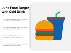 Junk Food Burger With Cold Drink Ppt PowerPoint Presentation Summary Infographic Template