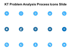 KT Problem Analysis Process Icons Slide Ppt PowerPoint Presentation Professional Sample